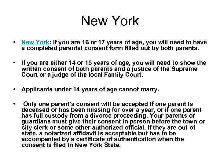 New York • New York: If you are 16 or 17 years of age,