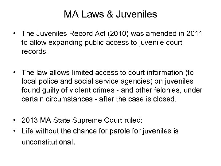 MA Laws & Juveniles • The Juveniles Record Act (2010) was amended in 2011