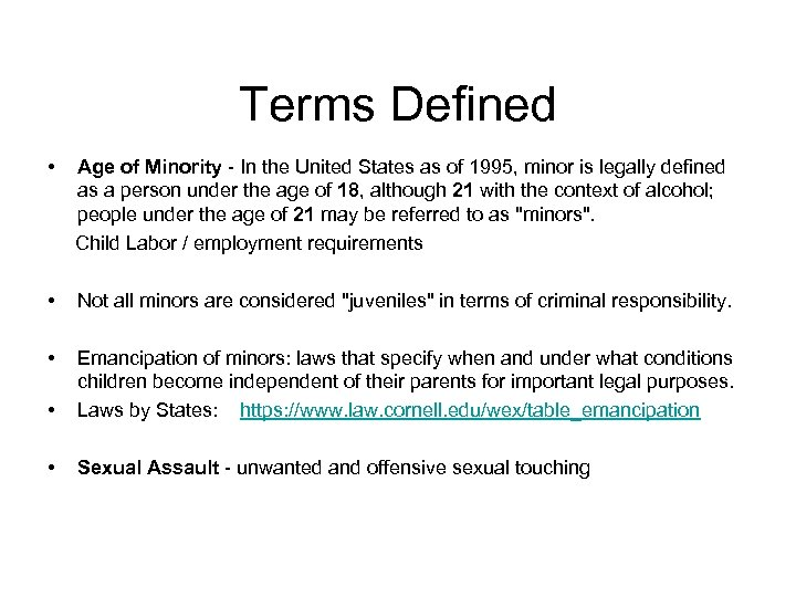 Terms Defined • Age of Minority - In the United States as of 1995,