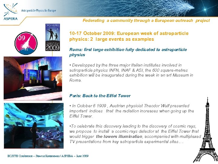 Federating a community through a European outreach project 10 -17 October 2009: European week