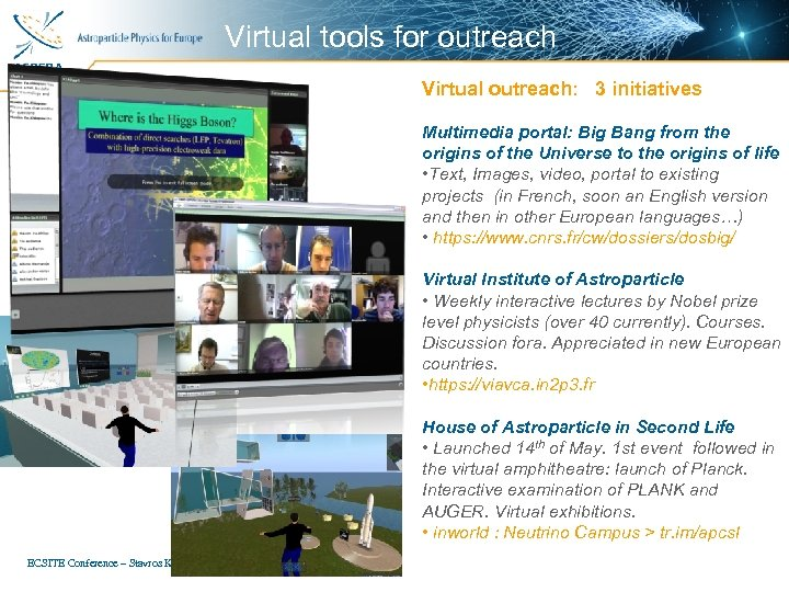 Virtual tools for outreach Virtual outreach: 3 initiatives Multimedia portal: Big Bang from the