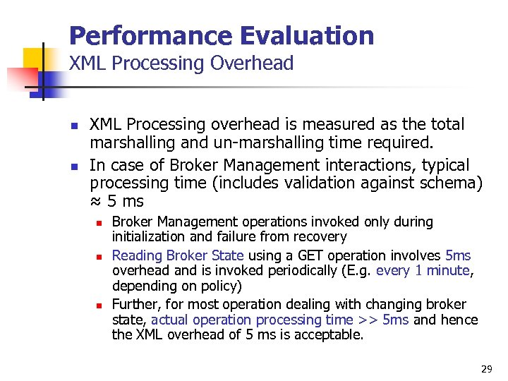 Performance Evaluation XML Processing Overhead n n XML Processing overhead is measured as the