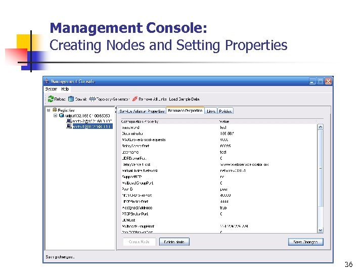 Management Console: Creating Nodes and Setting Properties 36