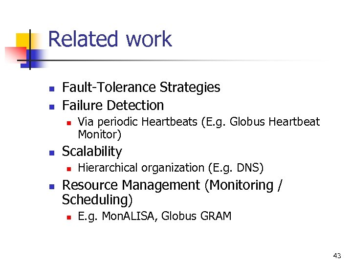 Related work n n Fault-Tolerance Strategies Failure Detection n n Scalability n n Via