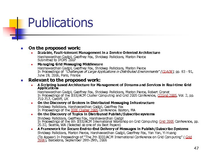 Publications n On the proposed work: n n n Scalable, Fault-tolerant Management in a