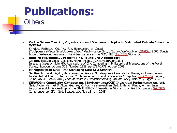 Publications: Others n n On the Secure Creation, Organization and Discovery of Topics in