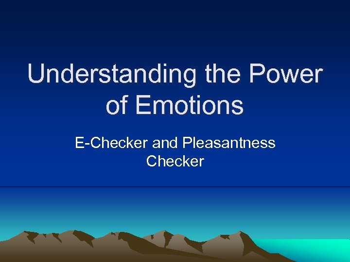 Understanding the Power of Emotions E-Checker and Pleasantness Checker