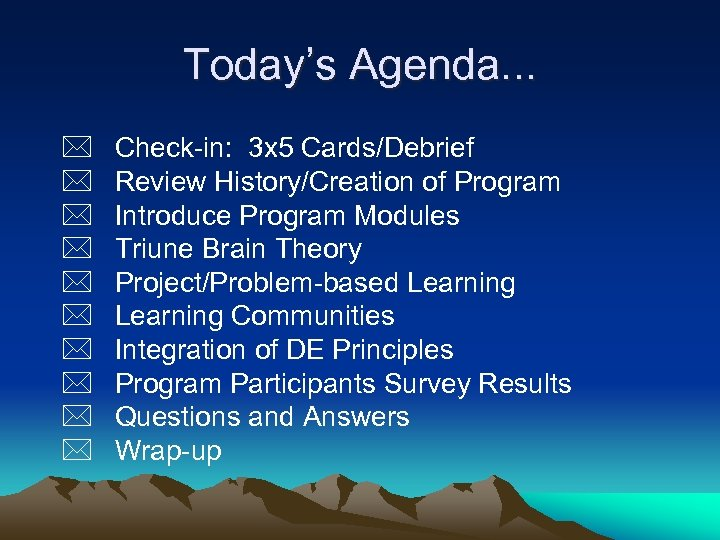 Today's Agenda. . . * * * * * Check-in: 3 x 5 Cards/Debrief