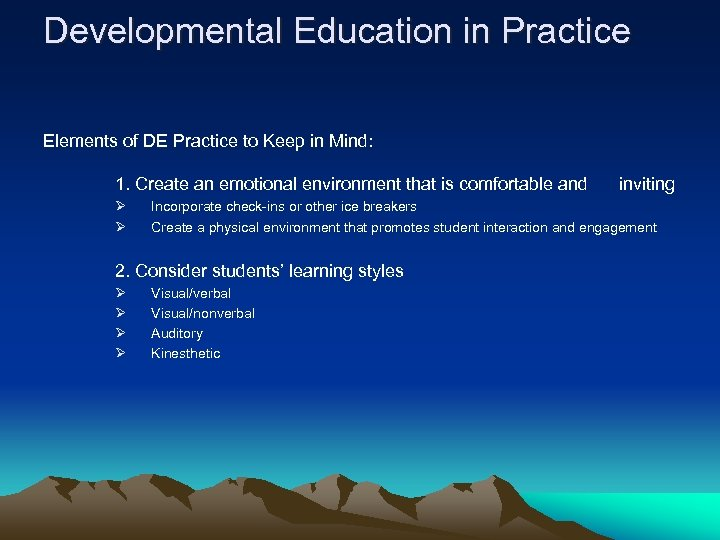 Developmental Education in Practice Elements of DE Practice to Keep in Mind: 1. Create
