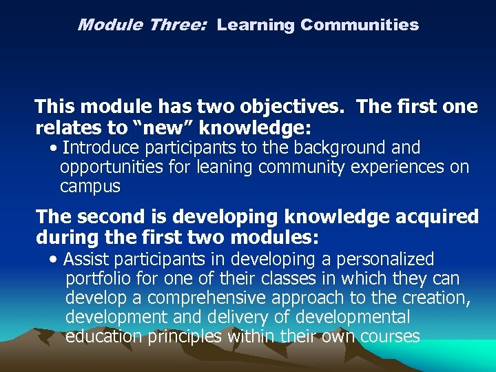 Module Three: Learning Communities This module has two objectives. The first one relates to