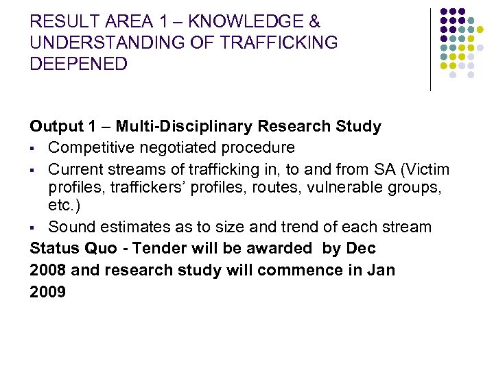 RESULT AREA 1 – KNOWLEDGE & UNDERSTANDING OF TRAFFICKING DEEPENED Output 1 – Multi-Disciplinary