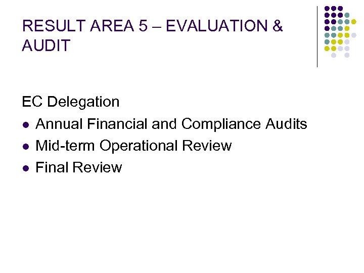 RESULT AREA 5 – EVALUATION & AUDIT EC Delegation l Annual Financial and Compliance