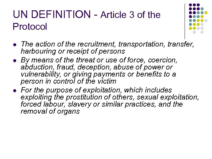 UN DEFINITION - Article 3 of the Protocol l The action of the recruitment,