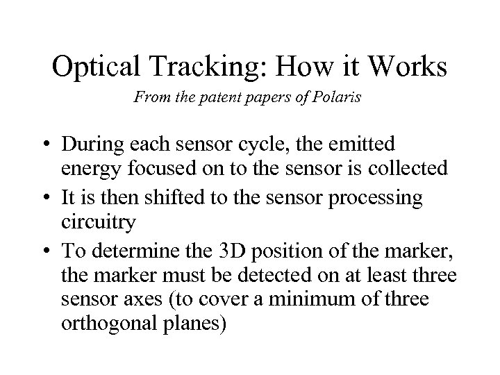 Optical Tracking: How it Works From the patent papers of Polaris • During each