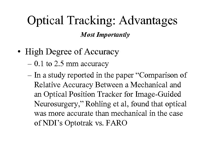 Optical Tracking: Advantages Most Importantly • High Degree of Accuracy – 0. 1 to