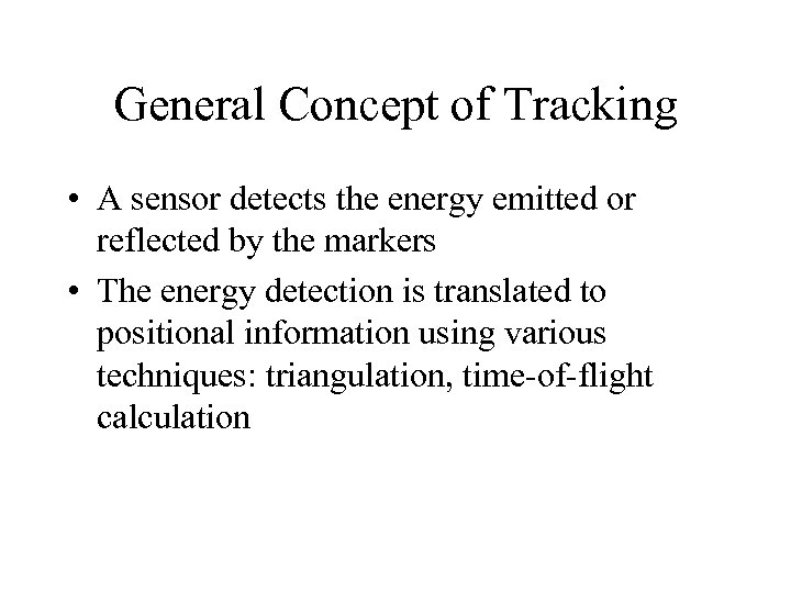 General Concept of Tracking • A sensor detects the energy emitted or reflected by