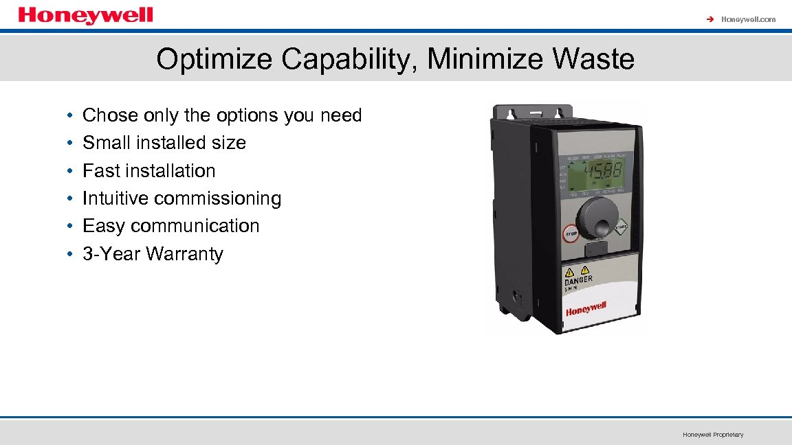 à Honeywell. com Optimize Capability, Minimize Waste • • • Chose only the options