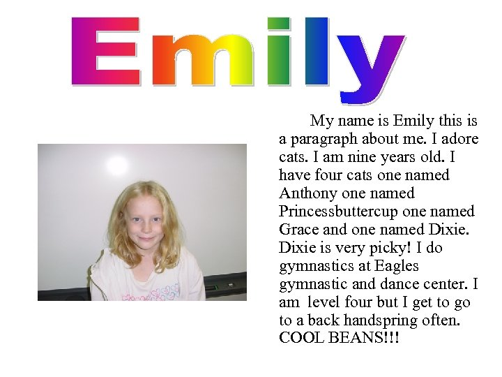 My name is Emily this is a paragraph about me. I adore cats. I
