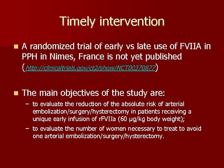 Timely intervention n A randomized trial of early vs late use of FVIIA in