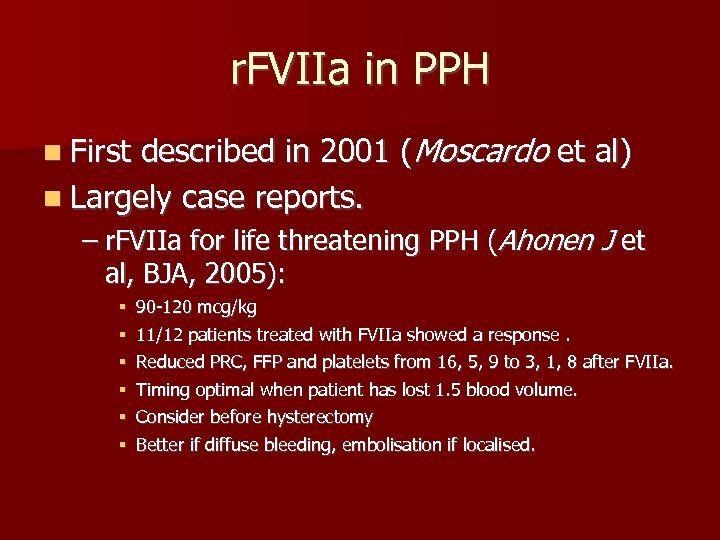 r. FVIIa in PPH described in 2001 (Moscardo et al) n Largely case reports.