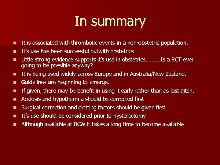 In summary It is associated with thrombotic events in a non-obstetric population. n It's