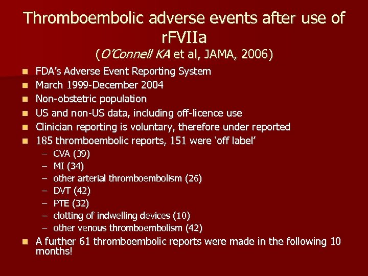 Thromboembolic adverse events after use of r. FVIIa (O'Connell KA et al, JAMA, 2006)