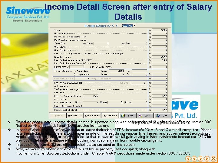 Income Detail Screen after entry of Salary Details v v Based on above data,