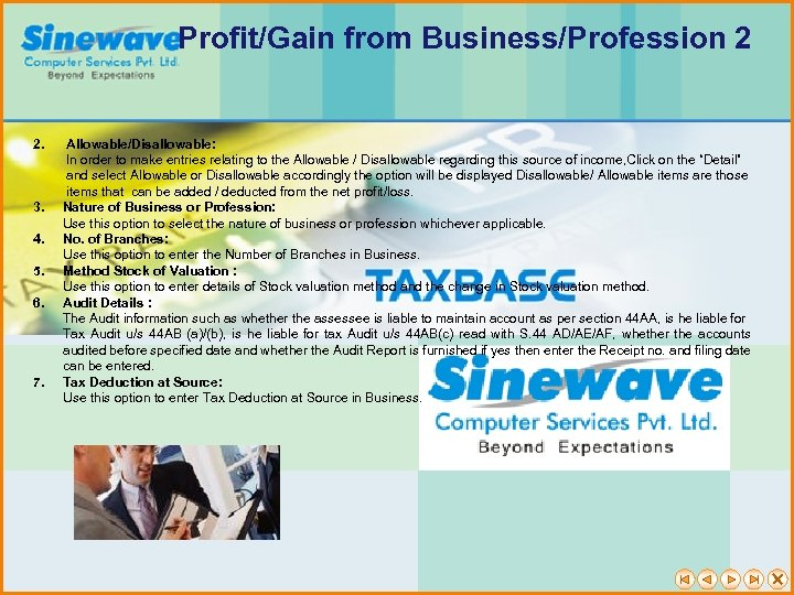 Profit/Gain from Business/Profession 2 2. Allowable/Disallowable: In order to make entries relating to the