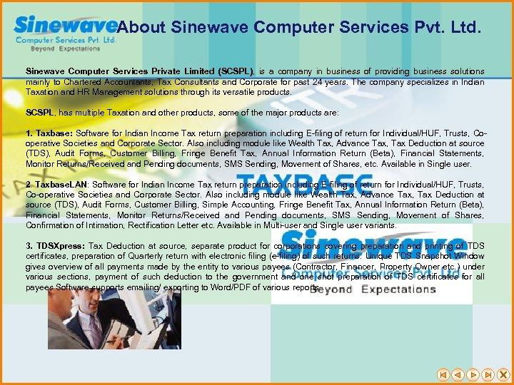 About Sinewave Computer Services Pvt. Ltd. Sinewave Computer Services Private Limited (SCSPL), is a