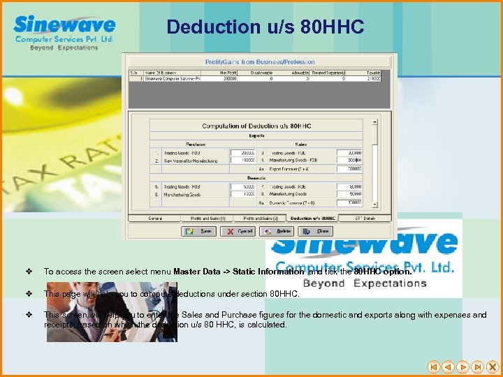 Deduction u/s 80 HHC v To access the screen select menu Master Data ->
