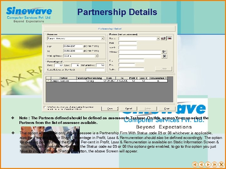 Partnership Details v Note : The Partners defined should be defined as assessee in