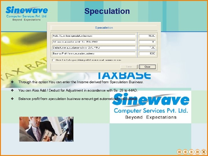 Speculation v v Through this option You can enter the Income derived from Speculation