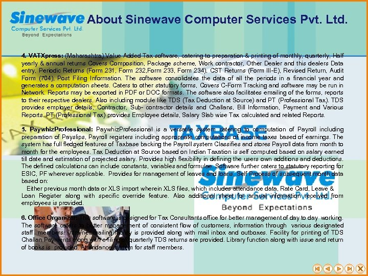 About Sinewave Computer Services Pvt. Ltd. 4. VATXpress: (Maharashtra) Value Added Tax software, catering