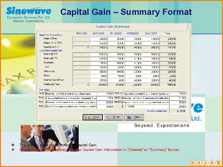 Capital Gain – Summary Format v v This screen show the summary of Capital