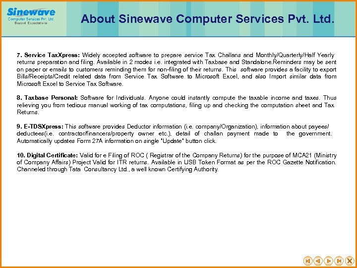 About Sinewave Computer Services Pvt. Ltd. 7. Service Tax. Xpress: Widely accepted software to
