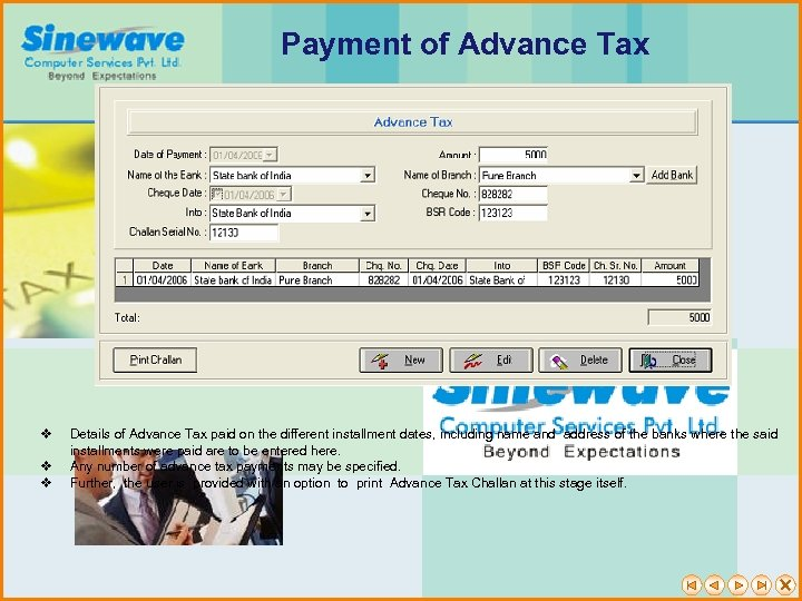 Payment of Advance Tax v v v Details of Advance Tax paid on the
