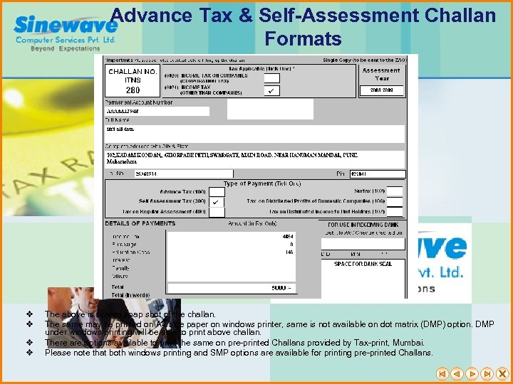 Advance Tax & Self-Assessment Challan Formats v v The above is screen snap shot