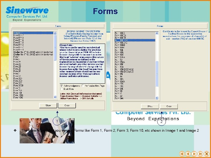 Forms 1 v 2 The system provides you various Forms like Form 1, Form