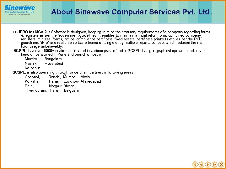 About Sinewave Computer Services Pvt. Ltd. 11. IPRO for MCA 21: Software is designed,