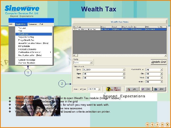 Wealth Tax 1 2 v v v Select Application->Wealth Tax option to open Wealth