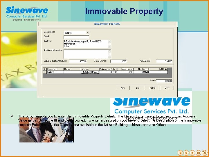 Immovable Property v This option enable you to enter the Immovable Property Details. The