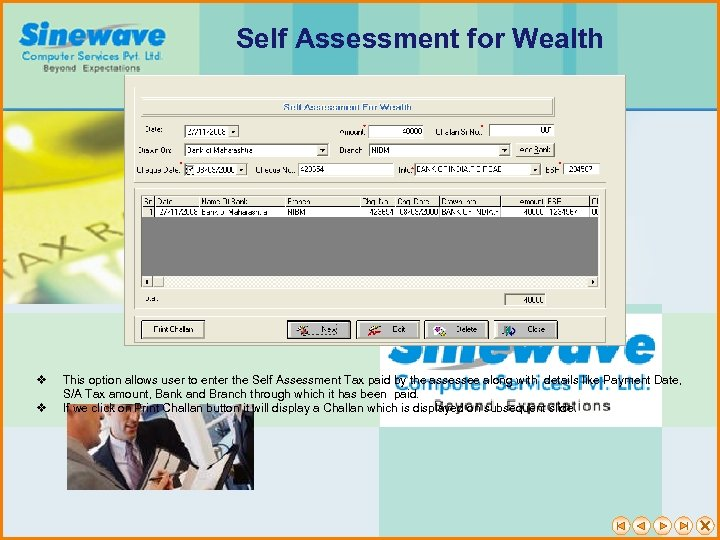 Self Assessment for Wealth v v This option allows user to enter the Self