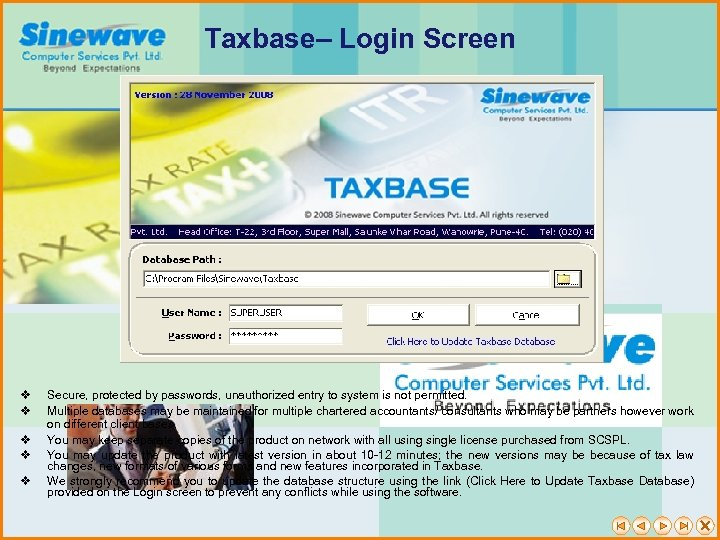 Taxbase– Login Screen v v v Secure, protected by passwords, unauthorized entry to system