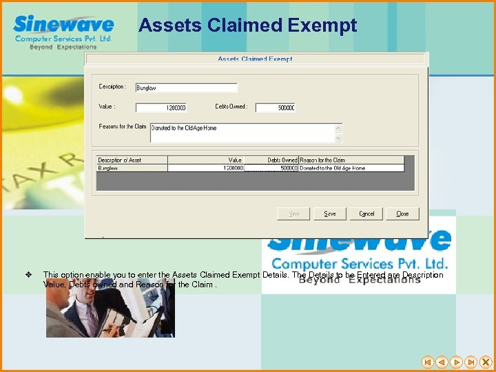 Assets Claimed Exempt v This option enable you to enter the Assets Claimed Exempt