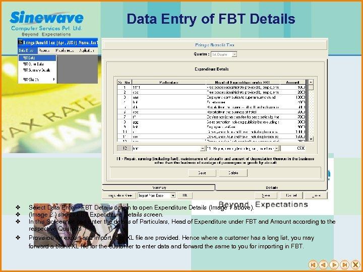 Data Entry of FBT Details v v Select Data Entry->FBT Details option to open
