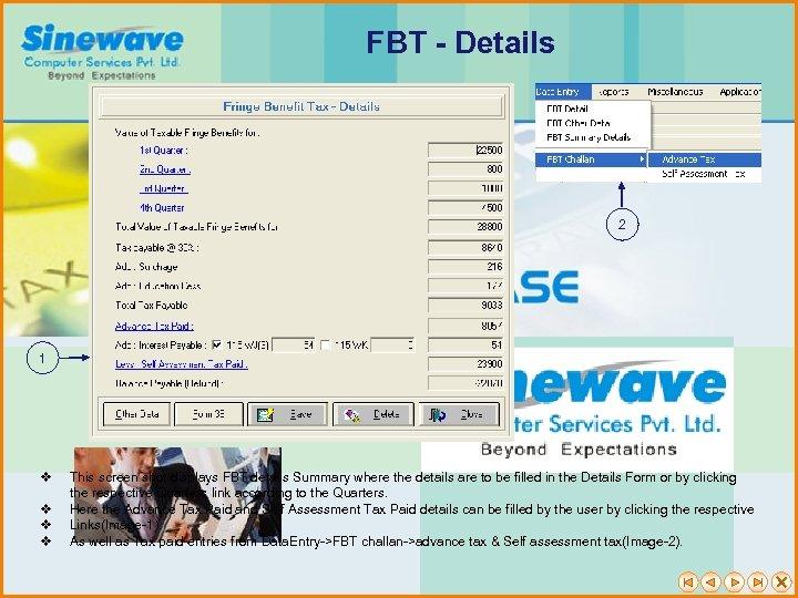 FBT - Details 2 1 v v This screen shot displays FBT details Summary
