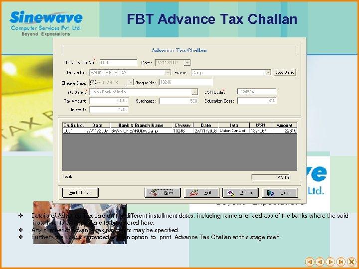 FBT Advance Tax Challan v v v Details of Advance Tax paid on the