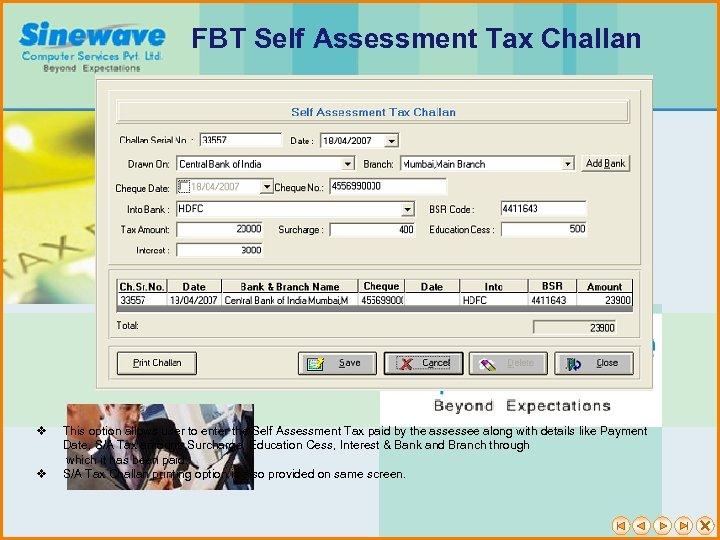 FBT Self Assessment Tax Challan v v This option allows user to enter the