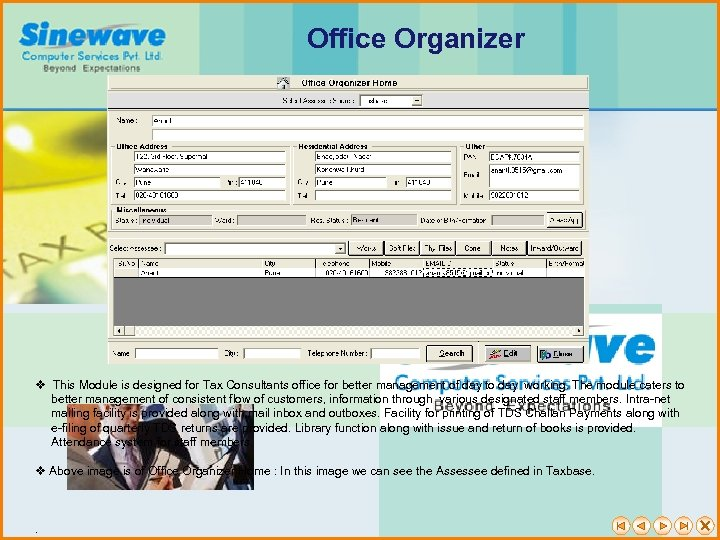 Office Organizer v This Module is designed for Tax Consultants office for better management