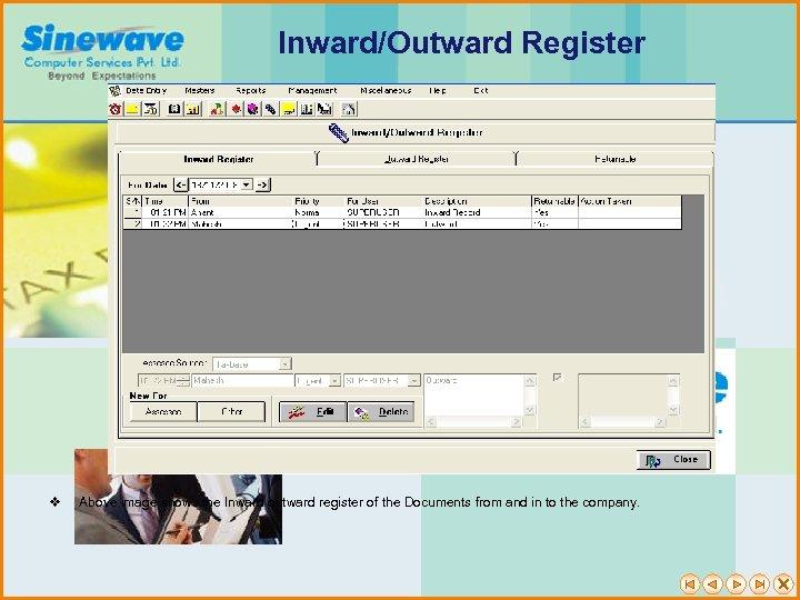 Inward/Outward Register v Above image shows the Inward outward register of the Documents from